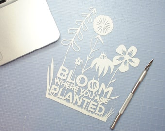 Bloom where you are planted paper cut template –Christening gift – DIY paper art – positive affirmation – DIY template – instant download