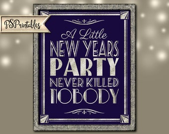 Printable A LITTLE new years PARTY never killed NOBODY-instant download digital file-navy and glitter silver