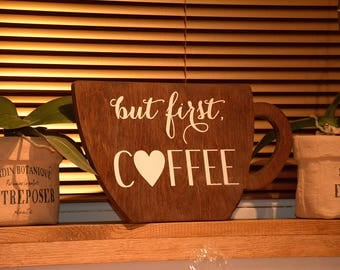 BUT FIRTS COFFEE. Kitchen Wall Art. Coffee wooden sign. Wooden wall sign. Coffee addict present. Coffee Lover gift. Wall Decor Coffee