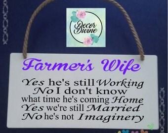 Farmers wife plaque/Funny Farmer Gift/Farmers Wife Gift/On the farm/Farmer Gift