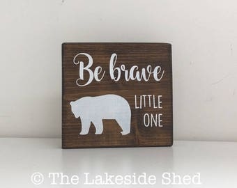 Be Brave Little One| Pallet Sign | Freestanding | Chunky | Wooden| Plaque | Sign | Rustic | Nursery Decor | Stained | Wood| Dark | Boho