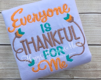 Everyone is Thankful for Me Boy Girl Embroidered Thanksgiving Shirt Arrows Fall Harvest Autumn Matching Siblings Monogram Shirt