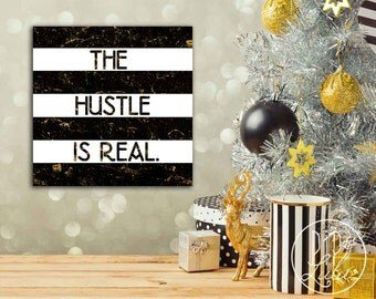 the hustle is real, funny wall art on canvas, black white gold wall art, humor, hustle print, typography quote on canvas, wall art prints