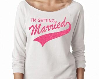 I'M GETTING MARRIED Wideneck Fleece