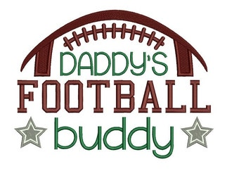 Daddy's Football Buddy Filled Machine Embroidery Digitized Design Pattern  - Instant Download - 4x4 , 5x7, and 6x10
