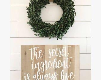 The secret ingredient is always love - kitchen - kitchen sign - kitchen decor - wood sign - rustic