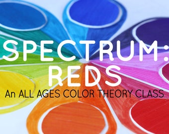 SPECTRUM: An all ages color theory class - REDS