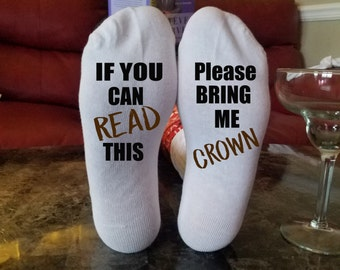 If You Can Read This Bring Me Crown Socks, Bring Me A Glass Of Crown, Funny Socks, Gifts For Her