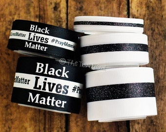 Black Lives Matter - U.S. DESIGNER - High Quality Grosgrain Ribbon - 5yd Roll