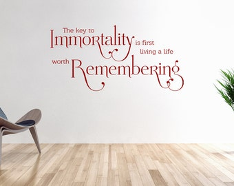 The key to immortality is first living a life worth remembering - Bruce Lee quote inspirational wall art sticker decal, living room