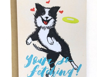 You're so fetching Greeting Card