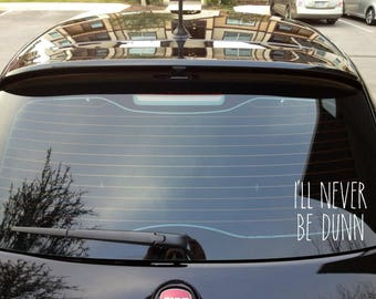 Rae Dunn Inspired Decal/I'll Never Be Dunn Car Decal
