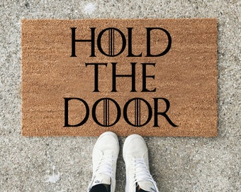 Game of Thrones Welcome Mat, Hold the Door, Game of thrones doormat, Hodor, Game of thrones Gifts, Housewarming gift, Wedding gift