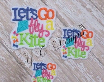 Let's Go fly a Kite Feltie Wordie Feltie EMBROIDERY FILE