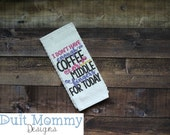 I Don't Have Enough Coffee Or Middle Fingers | Embroidered | Kitchen Towel