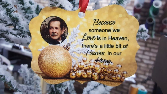 Christmas Ornament - Because Someone We Love - Custom Ornament - Photo Ornament - Christmas Decor - Memorial Ornament - Loss of Loved One