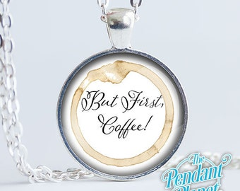 But First Coffee, coffee quote necklace, coffee pendant, caffeine addict, coffee addicts, coffee gifts, coffee lovers