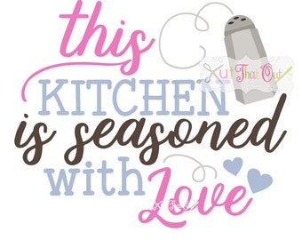 This Kitchen Is Seasoned With Love Design SVG & DXF Cut File