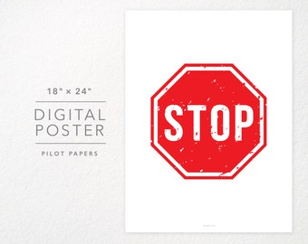 DIGITAL poster instant download - stop sign - 18x24 and 8x10
