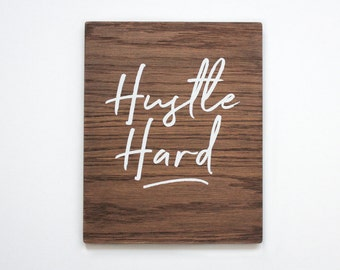 Hustle Hard  Wooden Wall Art. Inspirational Quote. 8 X 10 Wooden Sign. Rustic Sign. Home Wall Decor. Gift. Wall Hanging. Dorm Room