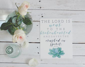 5x7 Psalm 34:18 Digital Download Scripture Print; Inspirational Print; Bible Verse Print