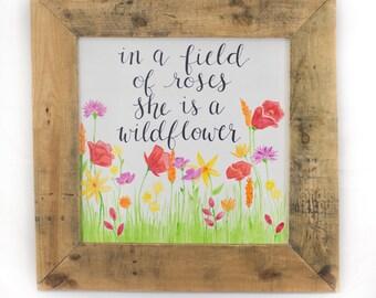 In a field of roses she is a wildflower Nursery wall art Nursery wall decor Spring decor Baby girl nursery Baby girl gift Summer wall art