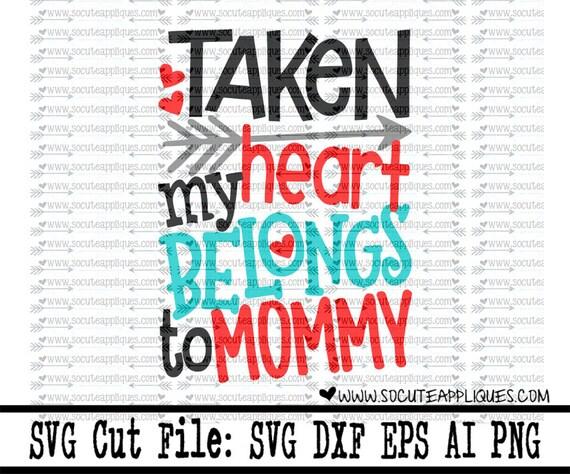 Valentine Svg Taken My Heart Belongs To Mommy Svg Valentine