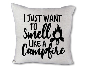 Smell like a campfire pillow cover