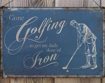 Gone Golfing Vintage Metal Wall Sign Plaque - Golf Hobby - A4 Aluminium plaque - Gifts for men - man cave shed - 200mm x 300mm