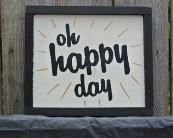 Oh Happy Day - Wood Sign