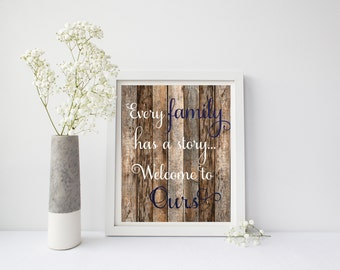 Every Family Has A Story Welcome To Ours, Home Print, Home Wall Art, Rustic, Family Printable, Family Wall Art, Love Wall Art, Rustic Sign