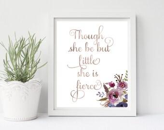 Though She Be But Little She Is Fierce, Christian Wall Art, Nursery Wall Art, Baby Girl Wall Art, Rose Gold, Christian Poster, Floral Print