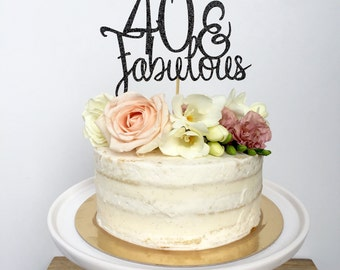 40 and Fabulous Glitter Cake Topper. Forty