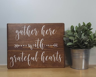 gather here with grateful hearts handmade wooden sign
