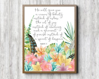 Beauty For Ashes Scripture Printable Art - Isaiah 61 : 3 Bible Verse Decor - Watercolor Flowers /Feathers - Nursery Wall Art - 8 x 10