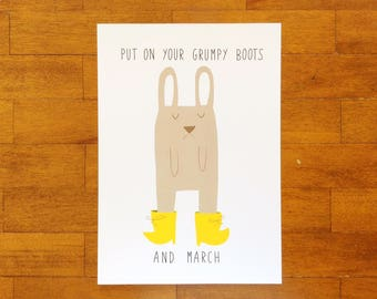 Art Print Grumpy Bunny, Put on your Grumpy Boots and March