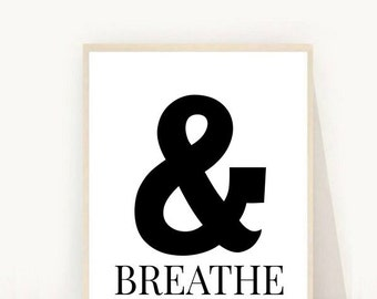 And Breathe Print, Printable Art, Ampersand Print, Modern Wall Art, Typography Art, Ampersand Printable, Office Art