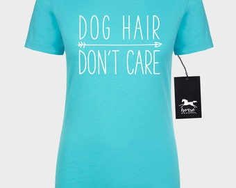 Dog Hair Don't Care Arrow | Dog T Shirt | Dog Humor | Women's Fitted Tee | Fashion Fit | Soft |
