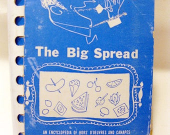 1953 The Big Spread, An Encyclopedia of Hors d' Oeuvres  and Canapes  by Ruth Chier Rosen, Spiral-bound, 5X3