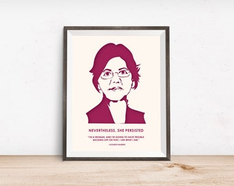 Elizabeth Warren Print - Nevertheless She Persisted - Elizabeth Warren - Home Decor - Feminist Gifts - Office Art - Feminism Quotes