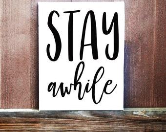 Stay While Canvas Quote - Quote On Canvas - Entryway Sign - Welcome Sign - Housewarming Gift - Dorm Decor - Office - Door Sign