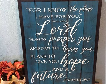 For I know the plans I have for you • Jeremiah 29:11 Wood Sign • Scripture Plaque • Shabby chic • graduation gift • Bible Verse• hope future