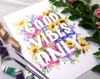 Good Vibes Only Watercolour Print, inspirational quote, home decor, sunflowers, flowers, motivational, office, wall art, art print, poster