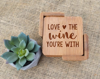 Love the Wine You're With Custom Coaster set of 6, Personalized Coaster Set, Bamboo Coasters, Wedding wine gift,Wine Quote,Housewarming gift