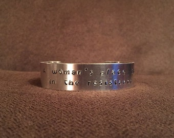 A woman's place is in the resistance - wide - stamped bracelet cuff - quote - inspirational