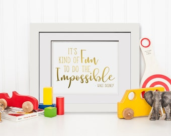 Its Kind Of Fun To Do The Impossible Quote Print|Framed Gallery Wall|Framed Foil Print|Baby Gift|Cubicle Decor