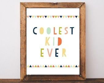Coolest Kid Ever Print, Cool Kid, Wall Art, Kids Prints, Kids Wall Art, Kids Gift, Kids Wall Decor, Quotes for Kids, Prints For Boys Room