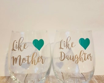 Like Mother Like Daughter, Mother Daughter Wine Glasses, Mother Wine Glass, Daughter Wine Glass, Mothers Day Wine, Mother and Daughter Gift