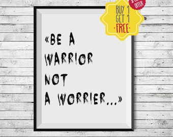 Be a warrior not a worrier art, Inspirational posters and prints, Motivational quotes download, printable quotes poster, typography print