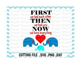 Baby Shower SVG, First We Had Each Other Svg, Png, Dxf, Cut Files For Silhouette Cameo and Cricut, SVG Download.